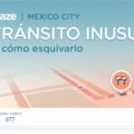 Waze nos avisa por Twitter sobre tránsito inusual en la Ciudad de México